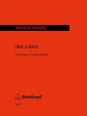 Hölzsky: like a bird - Hommage à G. Kurtág