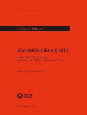 Hölzsky: Snowbirds (like a bird II) - Hommage à G. Kurtág