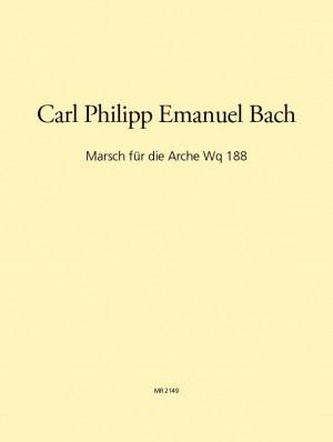 Bach, CPE: Marsch für die Arche, Wq, 188