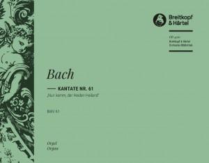 Bach, JS: Kantate 61 Nun komm, der Heid