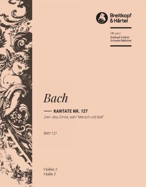 Bach, JS: Kantate 127 Herr Jesu Christ