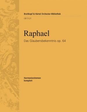 Raphael, G: Das Glaubensbekenntnis op. 64