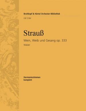 Strauss, J: Wein, Weib und Gesang op. 333