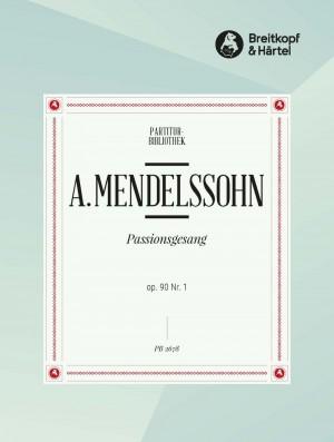 Mendelssohn, A: Passionsgesang op. 90 Nr. 1 Was hast du verwirket