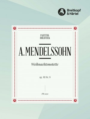 Mendelssohn, A: Lobt Gott,ihr Christen op.90/9