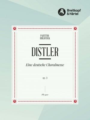 Distler, H: Deutsche Choralmesse op. 3