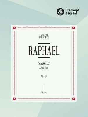 "Raphael, G: Sequenz ""Dies Irae"" op. 73"