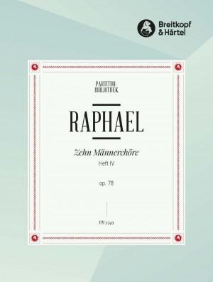 Raphael, G: 10 Männerchöre op. 78, Heft IV