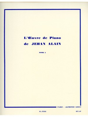 Jehan Alain: Jehan Ariste Alain: l'Oeuvre de Piano Vol.1