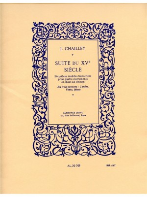 Jacques Chailley: Jacques Chailley: Suite du XVe Siecle