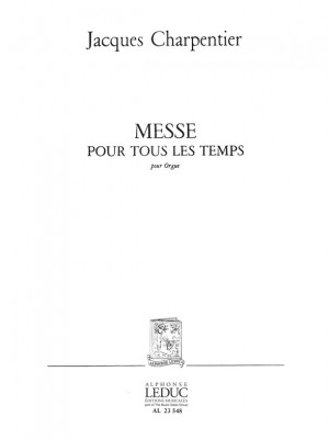 J. Charpentier: Messe Pour Tous Les Temps