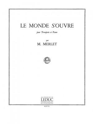 Michel Merlet: Le Monde s'ouvre Op.12