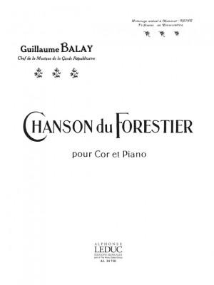Guillaume Balay: Chanson Du Forestier
