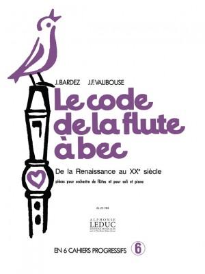 Jean-Claude Barbez: Le Code de La Flûte a Bec Vol.6