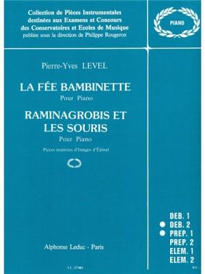 Pierre-Yves Level: La Fee Bambinette & Raminagrobis et les Souris