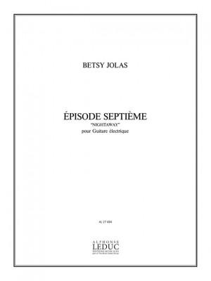 Betsy Jolas: Episode 7ème 'Nightaway'