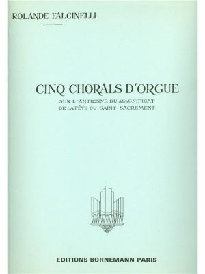 Rolande Falcinelli: 5 Chorals Sur L'Antienne Du Magnificat