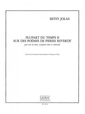 Betsy Jolas: Plupart du Temps II, sur des Poèmes de P.Reverdy