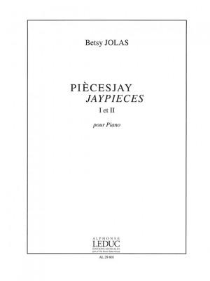 Betsy Jolas: PiècesJay Jaypieces I & II