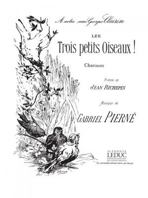 Gabriel Pierné: Gabriel Pierne: Les Trois petits Oiseaux
