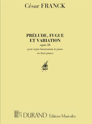 Franck: Prélude, Fugue et Variation Op.18