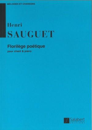 Sauguet: Mélodies et Chansons - Florilège poétique