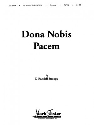 Z. Randall Stroope: Dona Nobis Pacem