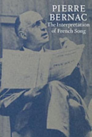 Bernac: The Interpretation of French Song