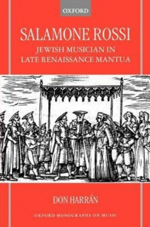 Salamone Rossi: Jewish Musician in Late Renaissance Mantua
