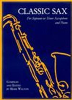 Classic Sax For Soprano or Tenor Saxophone and Piano