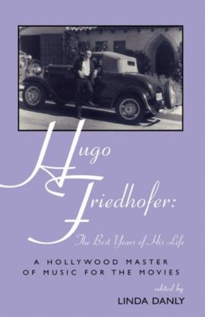Hugo Friedhofer: The Best Years of His Life
