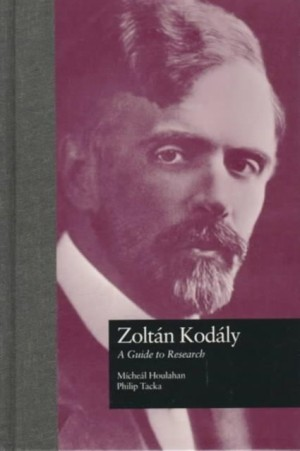 Zoltan Kodaly: A Guide to Research