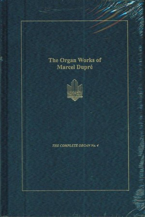 The Organ Works of Marcel Dupre