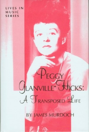 Peggy Glanville-Hicks: A Transposed Life
