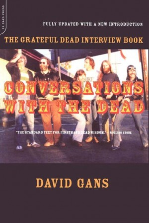 Conversations With The Dead: The Grateful Dead Interview Book