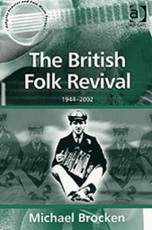 The British Folk Revival: 1944-2002