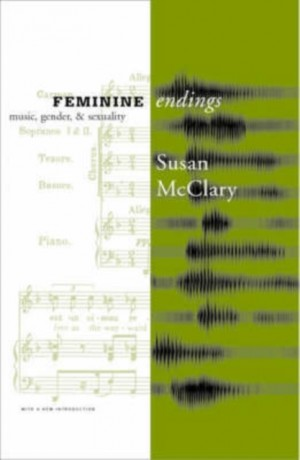 Feminine Endings: Music, Gender, and Sexuality