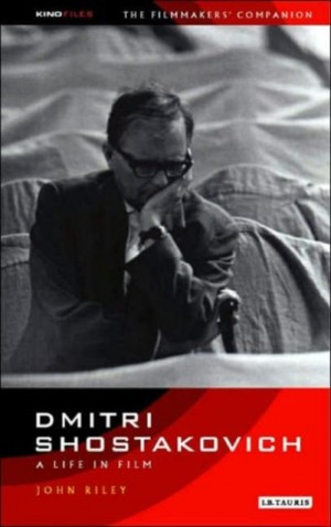 Dmitri Shostakovich: A Life in Film