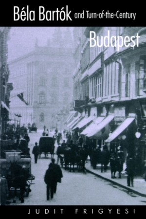 Bela Bartok and Turn-of-the-Century Budapest