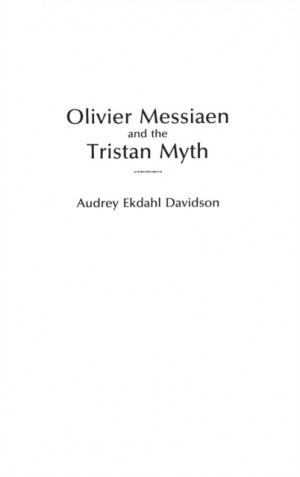 Olivier Messiaen and the Tristan Myth