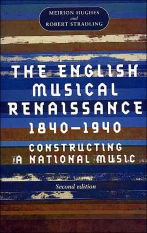 The English Musical Renaissance, 1840-1940