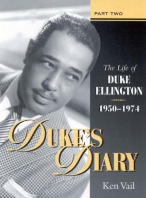 Duke's Diary: Part II: The Life of Duke Ellington, 1950-1974