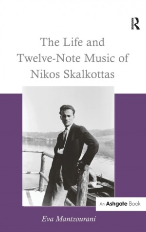 Life and Twelve-Note Music of Nikos Skalkottas, The