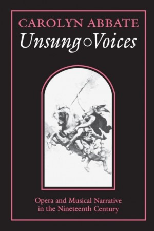 Unsung Voices: Opera and Musical Narrative in the Nineteenth Century