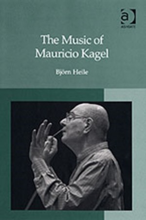 Music of Mauricio Kagel, The