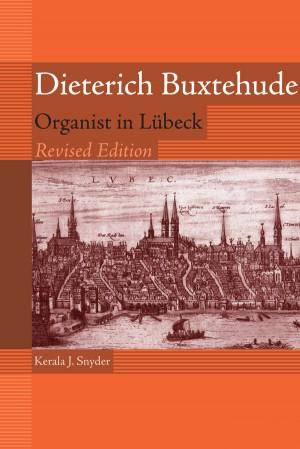Dieterich Buxtehude: Organist in Lubeck