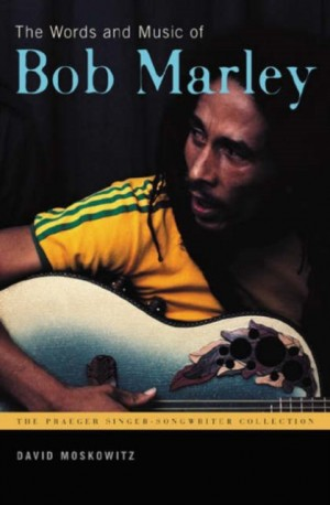 Words and Music of Bob Marley, The
