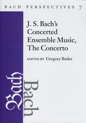 J. S. Bach's Concerted Ensemble Music: The Concerto