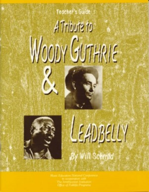 A Tribute to Woody Guthrie and Leadbelly, Teacher's Guide