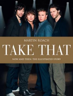 Take That: Now and Then